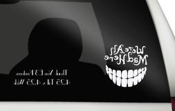 2x Alice in Wonderland - We're All Mad Here with a big smile